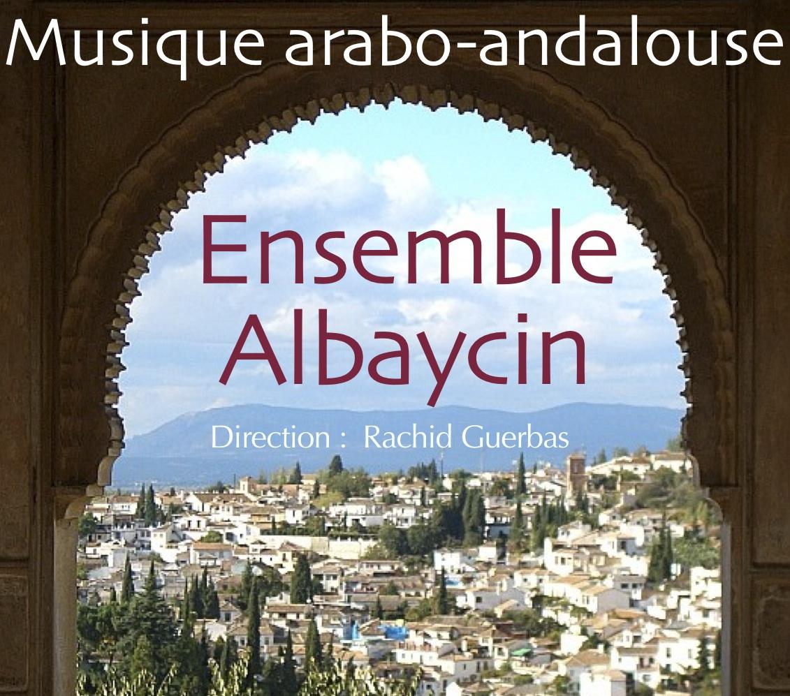 Ensemble Albaycin de musique arabo-andalouse sous la direction de Rachid Guerbas